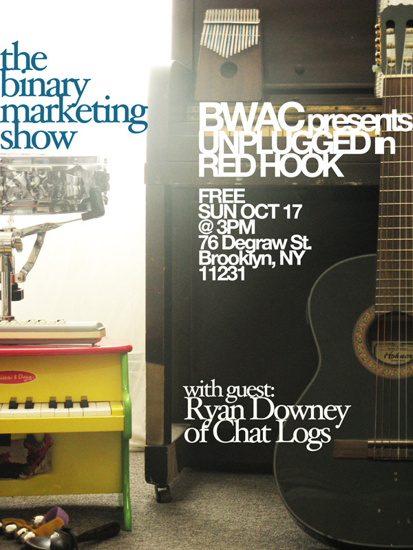 Binary Marketing Show Redhook Brooklyn NY BWAC unplugged 10/17/2010